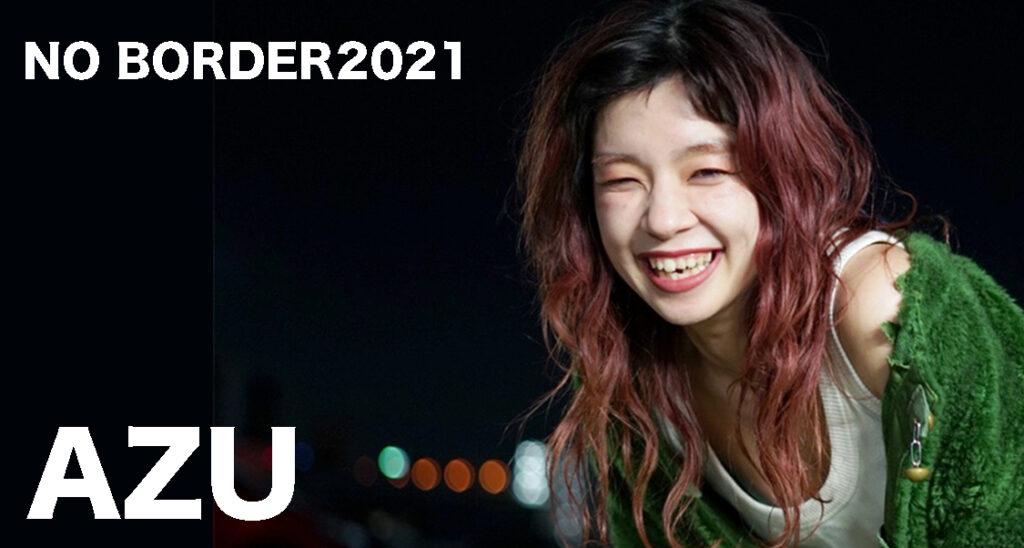 NO BORDER2021 |「AZUナンバー」出演者募集!福岡でダンスが上手くなりたい方おすすめです!